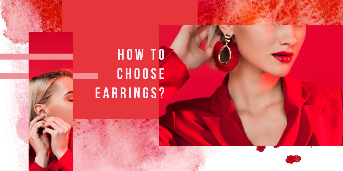 How To Choose Earrings?
